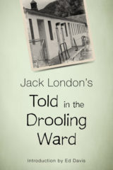 Told in the Drooling Ward by Jack London